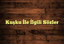 Photo of Kuşku İle İlgili Sözler