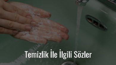 Photo of Temizlik İle İlgili Sözler – Temizlik Sözleri Kısa