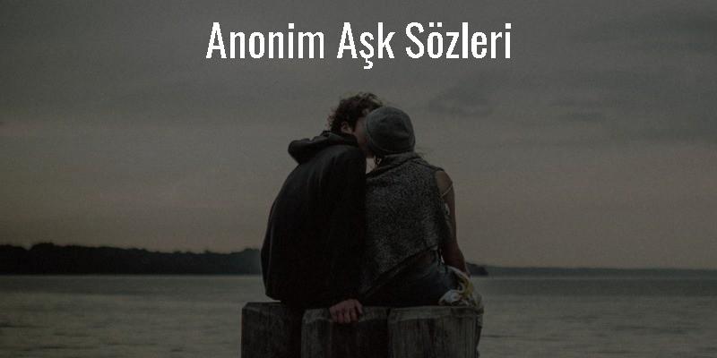 Anonim Aşk Sözleri
