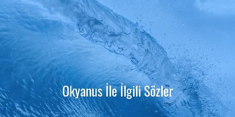Okyanus İle İlgili Sözler