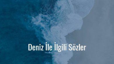 Photo of Deniz İle İlgili Sözler Kısa – Güzel Deniz Sözleri