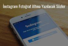 Photo of İnstagram Fotoğraf Altına Yazılacak Sözler