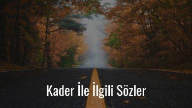Photo of Kader İle İlgili Sözler, Kader Sözleri Kısa
