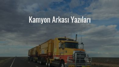 Photo of Kamyon Arkası Yazıları – Kamyon Arkası Sözleri