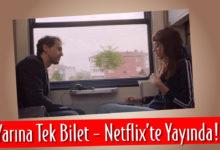 """Photo of Dilan Çiçek Deniz'in Oynadığı """"Yarına Tek Bilet"""" Netflix'te Yayınlandı"""