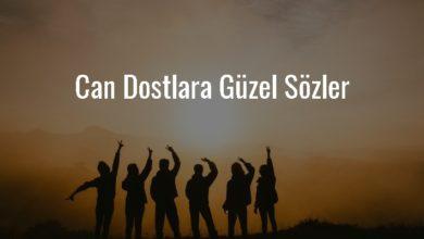 Photo of Can Dostlara Güzel Sözler