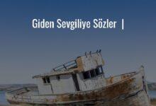 Photo of Giden Sevgiliye Sözler