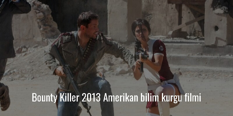 Bounty Killer 2013 Amerikan bilim kurgu filmi