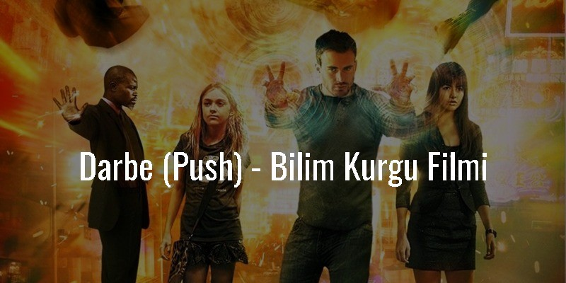 Darbe (Push) - Bilim Kurgu Filmi