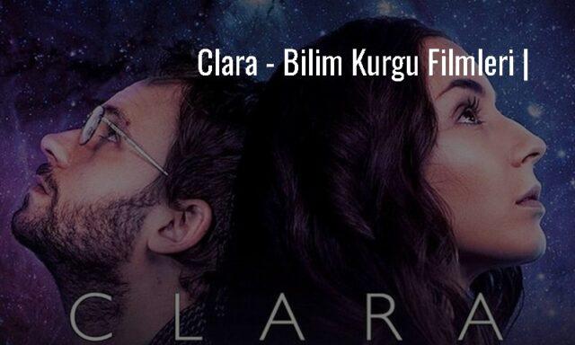 Clara - Bilim Kurgu Filmleri